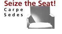 Seize the Seat - Carpe Sedes