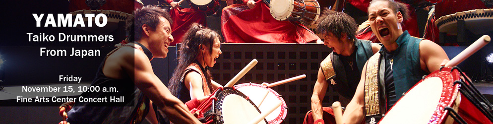 Yamato: Taiko Drummers from Japan, November 15, 10 AM Fine Arts Center Concert Hall