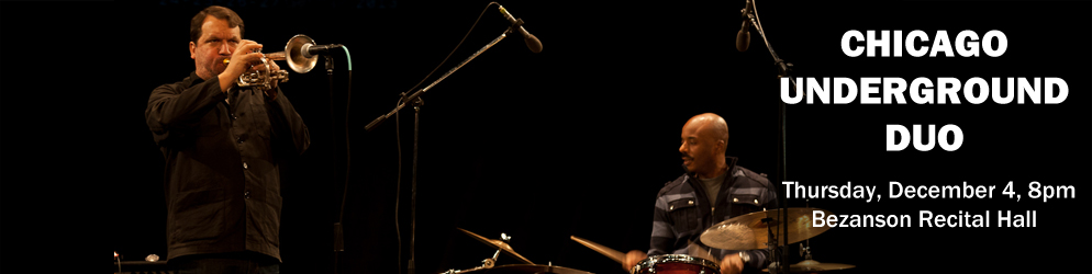 Chicago Underground Duo Thursday, December 4 @ 8 p.m. in the Bezanson Recital Hall