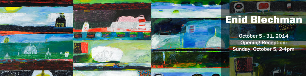 Enid Blechman   October 5 – 31, 2014 Opening Reception: Sunday, October 5 from 2 - 4 pm
