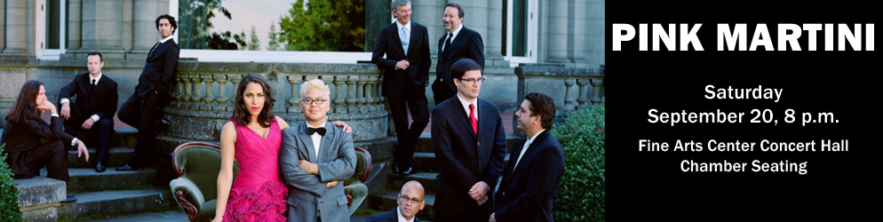Pink Martini Sunday, 20 @ 8pm in the Fine Arts Center Concert Hall