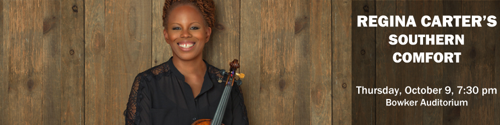 Regina Carter's Southern Comfort on Thursday, October 9 @ 7:30pm in Bowker Auditorium
