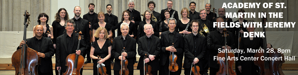 Academy of St. Martin In the Fields with Jeremy Denk Saturday, March 28 @ 8:00pm in the Fine Arts Center Concert Hall