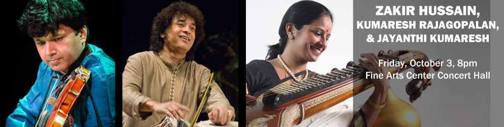 Zakir Hussain Friday, October 3 @ 8pm in the Fine Arts Center Concert Hall