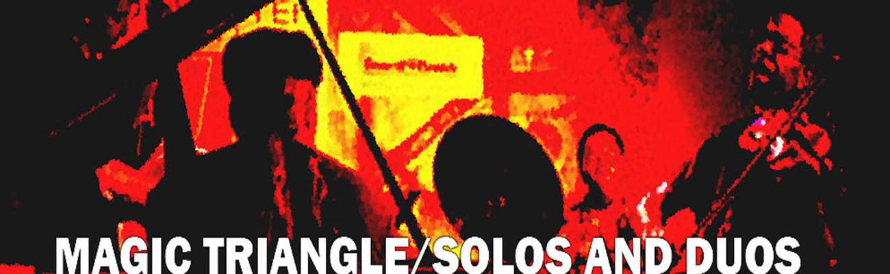 Magic Triangle/Solos and Duos