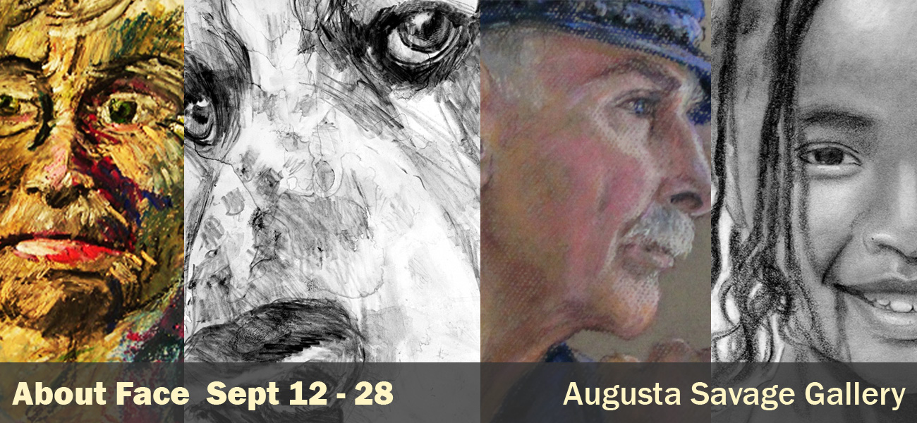 About Face Sept 12-28 Augusta Savage Gallery