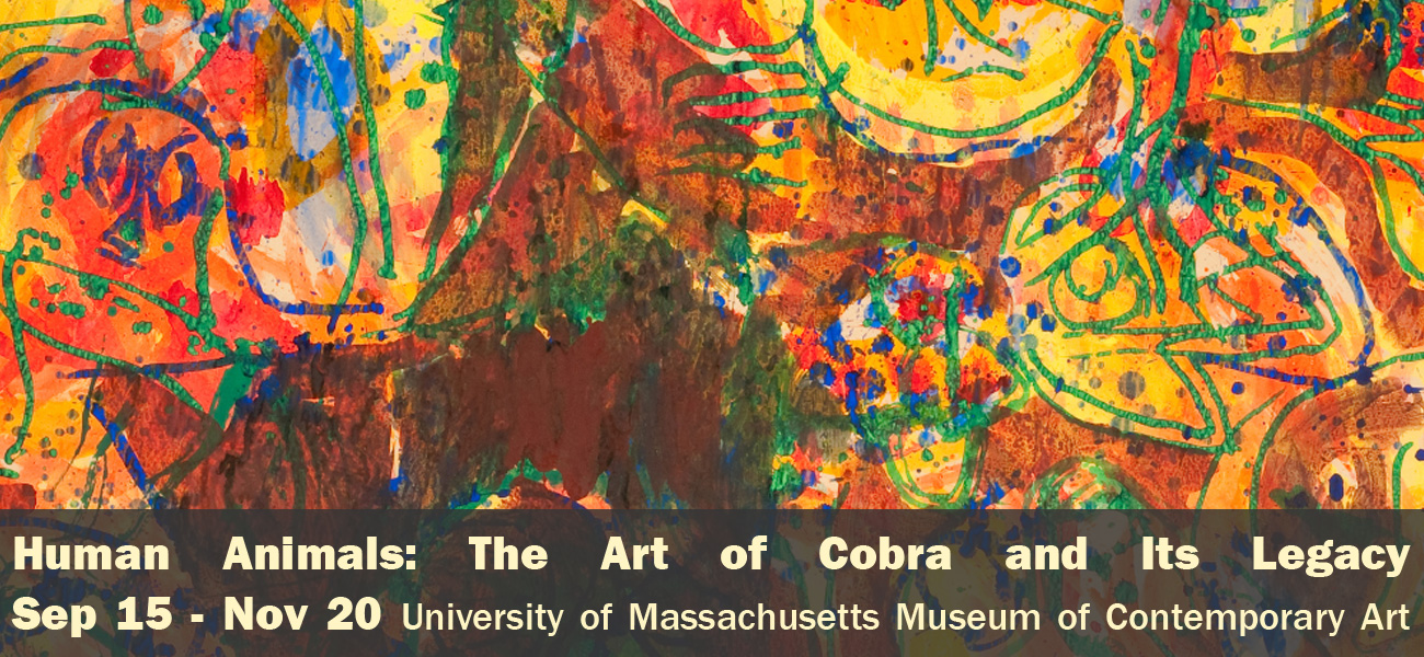 Human Animals: The Art of Cobra and Its Legacy Sep 15 - Nov 20 University Museum of Contemporary Art