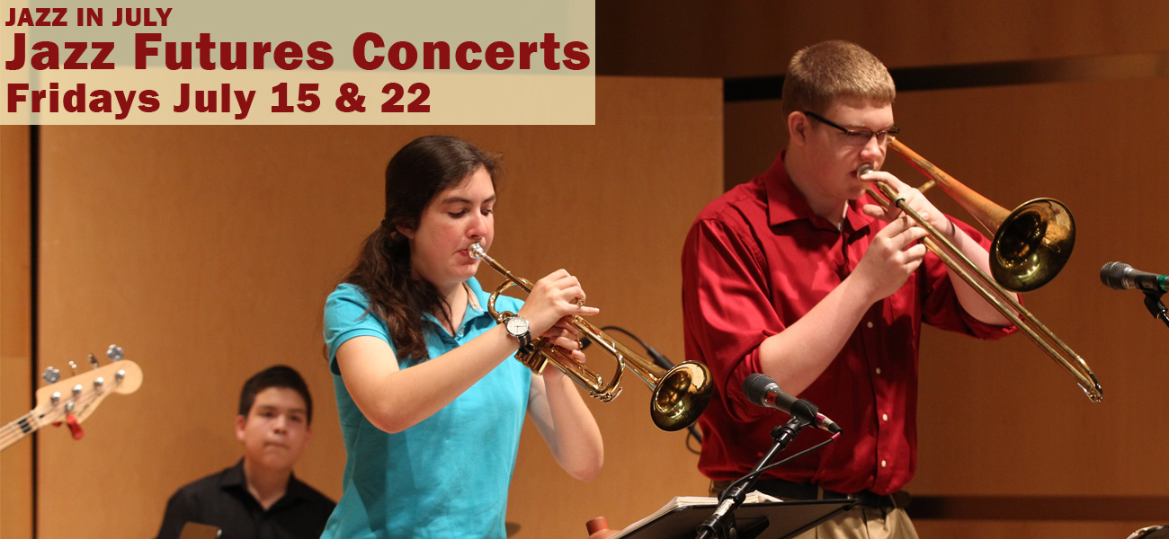 Jazz in July Jazz Futures Concerts Fridays July 15 & 22