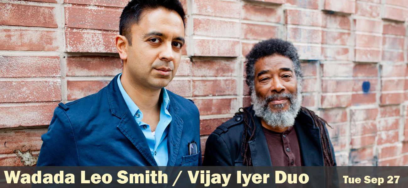 Wadada Leo Smith Vijay Iyer Duo Tue Sep 27