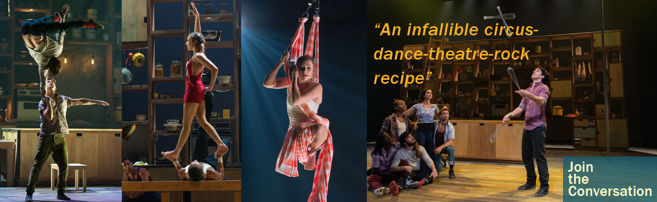 """An infallible circus-dance-theatre-rock recipe"" Join the Conversation"