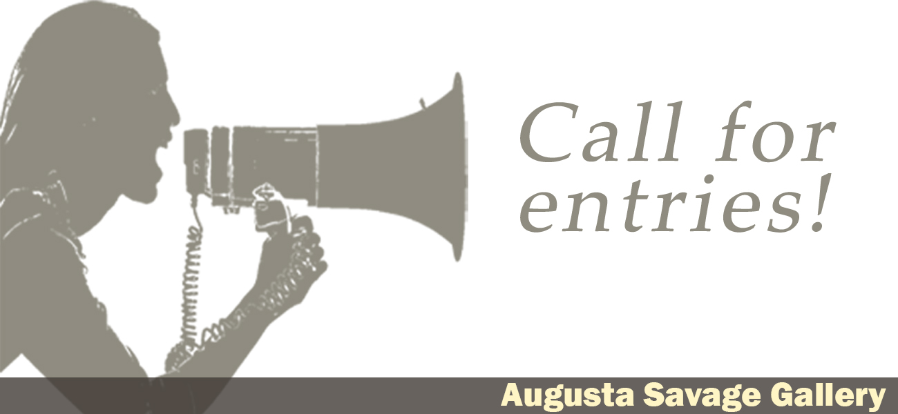 Call For Entries! Augusta Savage Gallery