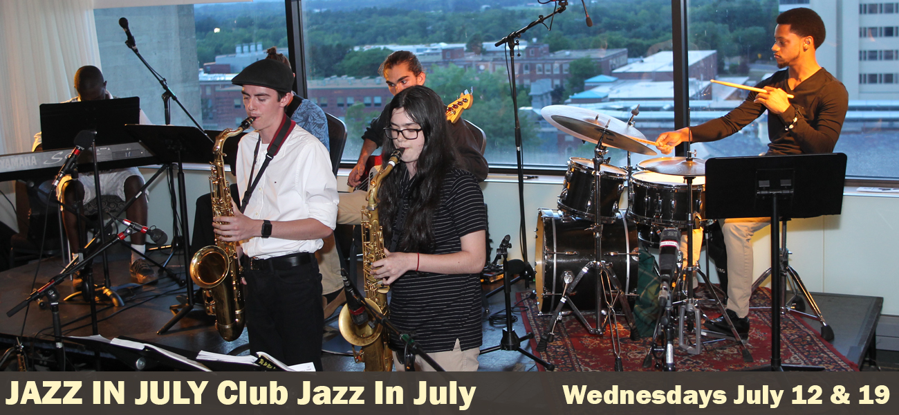 Jazz In July Club Jazz In July Thursdays July 12 & 19