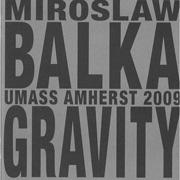 Miroslaw Balka - Gravity