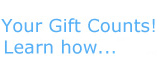 Your Gift Counts! Learn how...
