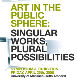 Art in the Public Sphere: Singular Works, Plural Possibilities