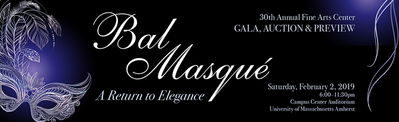 Annual UMass Fine Arts Center Gala, Auction & Preview - Bal Masque