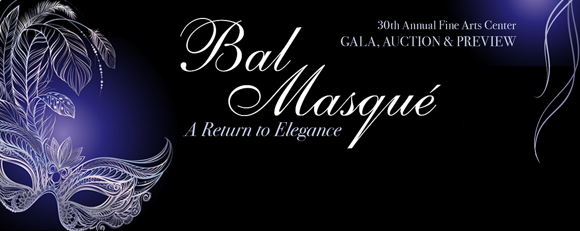 30th Annual Fine Arts Center Gala, Auction and Preview